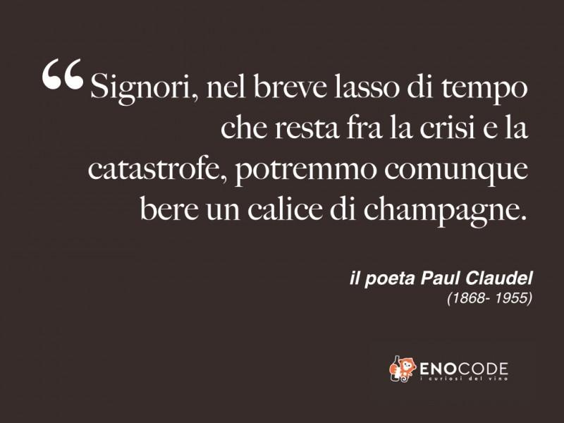 Paul Claudel - poeta ( 1868-1955) champagne nei tempi di crisi...