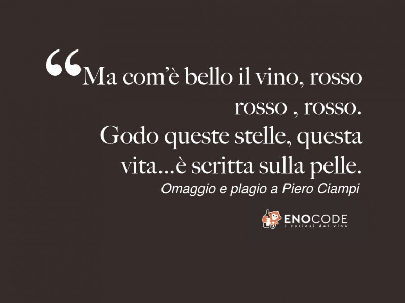 Omaggio e plagio a Piero Ciampi. Il vino